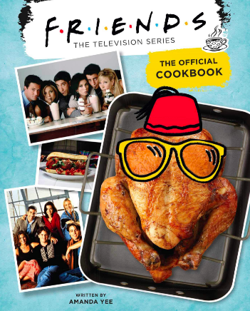 Friends: The Official Cookbook by Amanda Yee